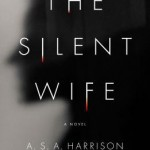 With the psychological depth of Flynn's Gone Girl and the writing as taut as O'Farrell, The Silent Wife is a cautionary tale about marriage. It's a story you will not forget.